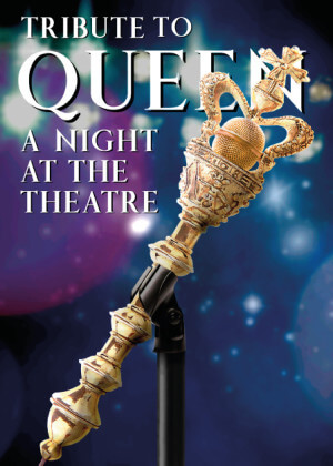 Tribute to Queen A Night at the Theatre