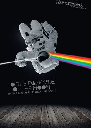 To the Dark Side of the Moon Nach Ray Bradbury und Pink Floyd